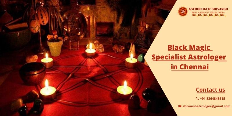 Black Magic Specialist Astrologer in Chennai