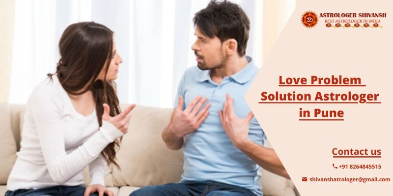 Love problem solution astrologer in pune