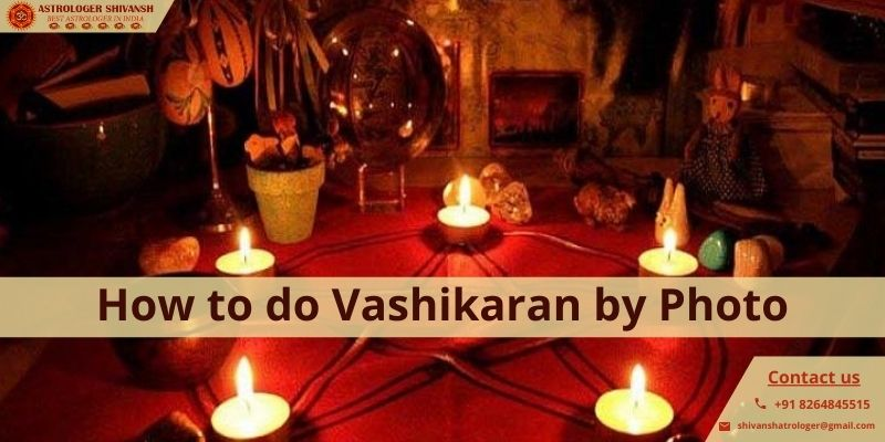 how to do vashikaran by photo